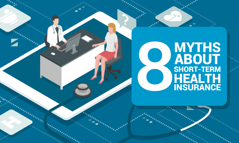 Short term health insurance is being discussed more than ever, so here are 8 myths about it.