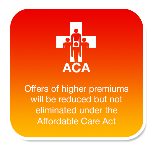 Offers of higher premiums will be reduced but not eliminated under the Affordable Care Act