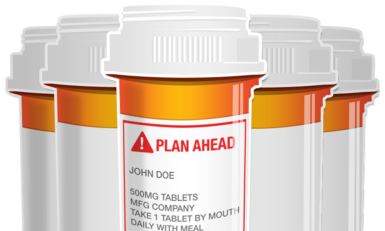 A graphic of a prescription drug bottle with the text 'Plan Ahead'